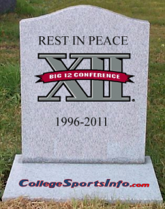 big12 rip 237x300 Conference Realignment Hits The Brakes   Conference News Timeline of 9/20/11